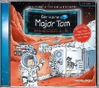 Der kleine Major Tom. Hoerspiel 5: Gefaehrliche Reise zum Mars