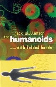 The Humanoids and with Folded Hands