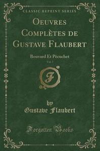 Oeuvres Completes de Gustave Flaubert, Vol. 7