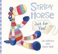 Stripy Horse, Just for You