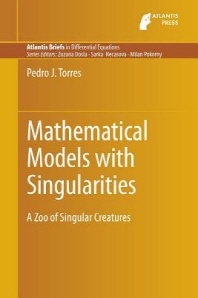 Mathematical Models with Singularities