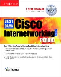 The Best Damn Cisco Internetworking Book Period
