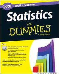 Statistics  1,001 Practice Problems For Dummies (+ Free Online Practice)