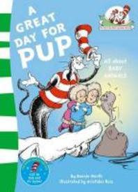 A Great Day for Pup. Based on the Characters Created by Dr Seuss