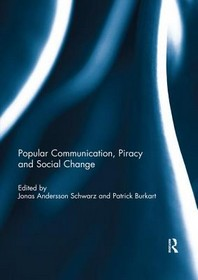 Popular Communication, Piracy and Social Change