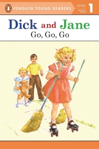 Dick and Jane Go, Go, Go (Penguin Young Reader Level 1)
