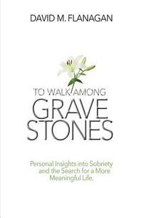 To Walk Among Gravestones