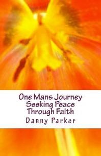 One Mans Journey Seeking Peace Through Faith