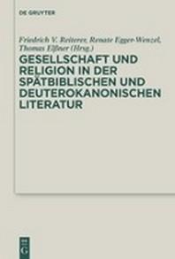 Gesellschaft Und Religion in Der Sptbiblischen Und Deuterokanonischen Literatur
