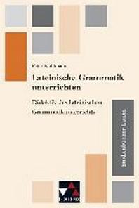 Studienbuecher Latein 05. Lateinische Grammatik unterrichten