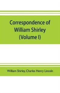 Correspondence of William Shirley