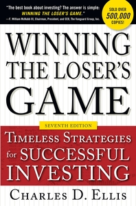 Winning the Loser's Game, Seventh Edition  Timeless Strategies for Successful Investing