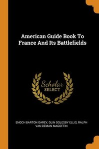 American Guide Book to France and Its Battlefields