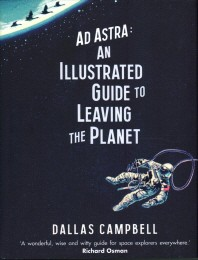 Ad Astra - Illustrated Guide to Leaving the Planet