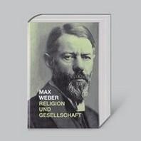 Max Weber, Religion und Gesellschaft