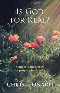Is God for Real? - Signposts and Stories for People Who Wonder