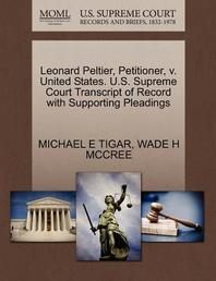 Leonard Peltier, Petitioner, V. United States. U.S. Supreme Court Transcript of Record with Supporting Pleadings