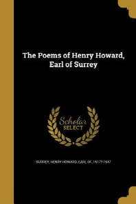 The Poems of Henry Howard, Earl of Surrey