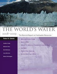 World's Water 2008-2009 : The Biennial Report on Freshwater Resources
