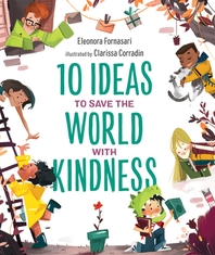 10 Ideas to Save the World with Kindness