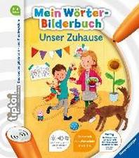 tiptoi? Mein Woerter-Bilderbuch: Unser Zuhause