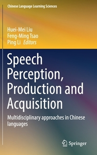 Speech Perception, Production and Acquisition