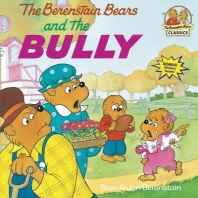 The Berenstain Bears and the Bully
