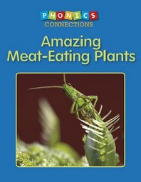 Amazing Meat-Eating Plants