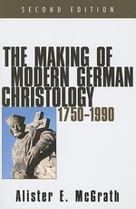 The Making of Modern German Christology, 1750-1990, Second Edition