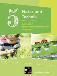 Natur und Technik 5: Biologie / Naturwissenschaftliches Arbeiten. Schuelerband Gymnasium Bayern