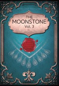 월장석(月長石), 3부 [영문학 최초 추리소설] : The Moonstone, Vol. 3 (영문판)