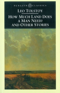 How Much Land Does a Man Need? (Penguin Classics)