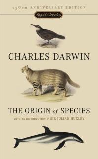 The Origin of Species: 150th Anniversary Edition (Anniversary)