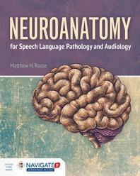 Neuroanatomy for Speech Language Pathology and Audiology (access code 포함)
