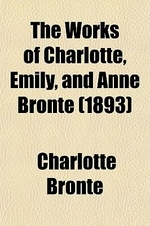 The Works of Charlotte, Emily, and Anne Bronte Volume 2