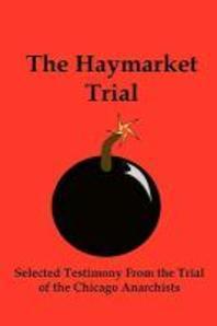 The Haymarket Trial