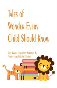 Tales of Wonder Every Child Should Know