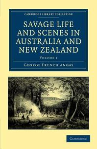 Savage Life and Scenes in Australia and New Zealand - Volume  1
