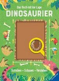 Das Buch mit der Lupe: Dinosaurier