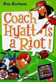 My Weird School Daze #4 : Coach Hyatt Is a Riot!
