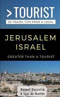 Greater Than a Tourist- Jerusalem Israel