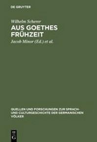Aus Goethes Fruehzeit