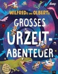 Wilfreds und Olberts grosses Urzeitabenteuer
