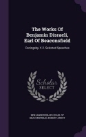 The Works of Benjamin Disraeli, Earl of Beaconsfield