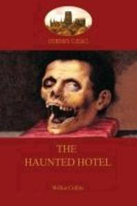 The Haunted Hotel - A Mystery of Modern Venice (Aziloth Books)