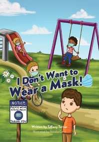 I don't Want to Wear a Mask!