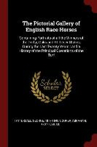 The Pictorial Gallery of English Race Horses