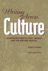 Writing Across Culture; An Introduction to Study Abroad and the Writing Process