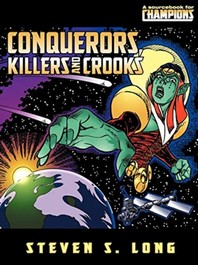 Conquerors, Killers, and Crooks