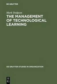 The Management of Technological Learning